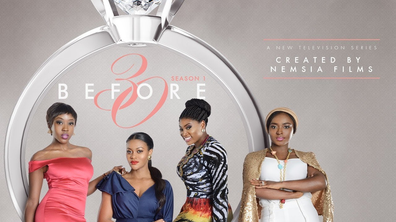 Download Nollywood Movie:- Before 30 (Complete Season 1)  – SOLUTIONMEDIAZ MOVIES